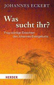 Johannes Eckert: Was sucht ihr?, Buch