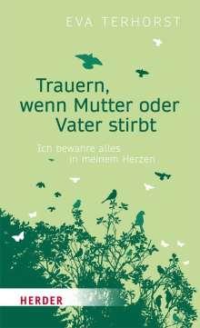 Eva Terhorst: Trauern, wenn Mutter oder Vater stirbt, Buch