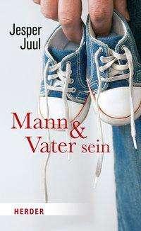 Jesper Juul: Mann und Vater sein, Buch
