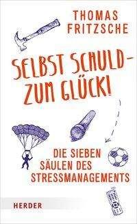Thomas Fritzsche: Selbst schuld - zum Glück!, Buch