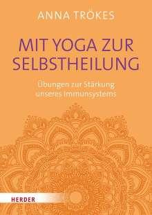 Anna Trökes: Mit Yoga zur Selbstheilung, Buch
