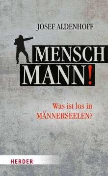 Josef Aldenhoff: Mensch, Mann!, Buch