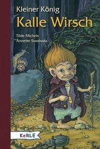 Tilde Michels: Kleiner König Kalle Wirsch, Buch
