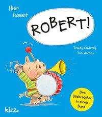 Tracey Corderoy: Hier kommt Robert!, Buch