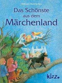 Wilhelm Matthießen: Das Schönste aus dem Märchenland, Buch