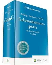 Sven-Erik Braitmayer: Bühring, Gebrauchsmustergesetz - Kommentar, Buch
