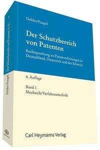Fritz Dolder: Der Schutzbereich von Patenten Band 1: Mechanik/Verfahrenstechnik, Buch