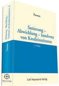 Klaus Pannen: Sanierung - Abwicklung - Insolvenz von Kreditinstituten, Buch