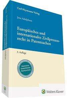 Jens Adolphsen: Europäisches und internationales Zivilprozessrecht in Patentsachen, Buch