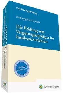 Hans Haarmeyer: Die Prüfung von Vergütungsanträgen im Insolvenzverfahren, Buch