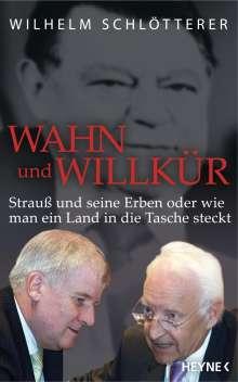 Wilhelm Schlötterer: Wahn und Willkür, Buch