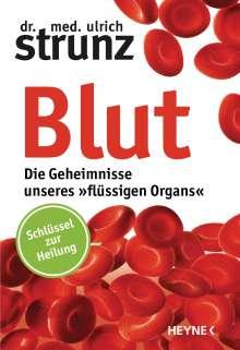 Ulrich Strunz: Blut - Die Geheimnisse unseres »flüssigen Organs«, Buch