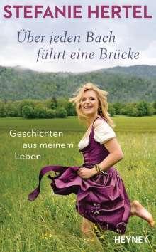 Stefanie Hertel: Über jeden Bach führt eine Brücke, Buch