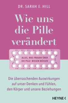 Sarah E. Hill: Wie uns die Pille verändert, Buch