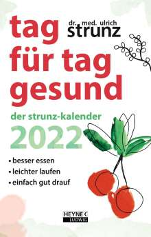 Ulrich Strunz: Tag für Tag gesund - Der Strunz-Kalender 2022, Kalender