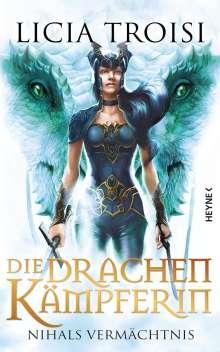 Licia Troisi: Die Drachenkämpferin 04. Nihals Vermächtnis, Buch