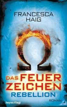 Francesca Haig: Das Feuerzeichen - Rebellion, Buch