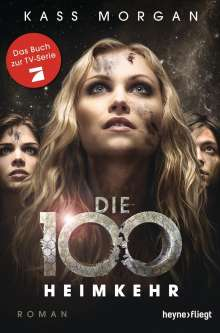 Kass Morgan: Die 100 Band 3 - Heimkehr, Buch