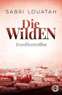 Sabri Louatah: Die Wilden - Familientreffen, Buch