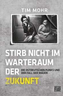 Tim Mohr: Stirb nicht im Warteraum der Zukunft, Buch