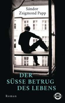 Sándor Zsigmond Papp: Der süße Betrug des Lebens, Buch