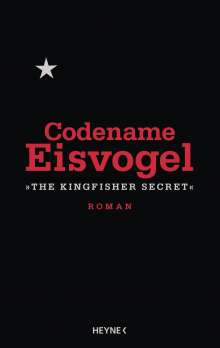 Anonymous: Codename Eisvogel - »The Kingfisher Secret«, Buch