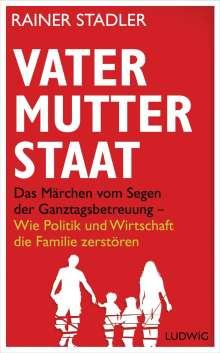 Rainer Stadler: Vater, Mutter, Staat, Buch