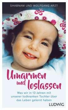 Shabnam Arzt: Umarmen und loslassen, Buch