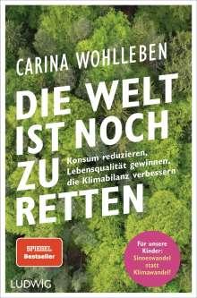 Carina Wohlleben: Die Welt ist noch zu retten, Buch