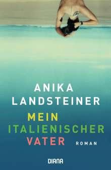 Anika Landsteiner: Mein italienischer Vater, Buch