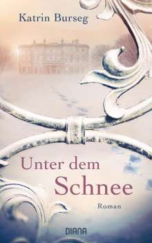 Katrin Burseg: Unter dem Schnee, Buch
