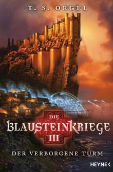 T. S. Orgel: Die Blausteinkriege 03 - Der verborgene Turm, Buch