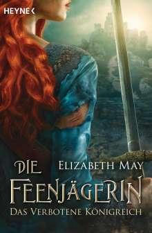 Elizabeth May: Die Feenjägerin - Das verbotene Königreich, Buch