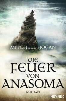 Mitchell Hogan: Die Feuer von Anasoma, Buch