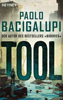 Paolo Bacigalupi: Tool, Buch