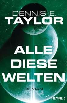 Dennis E. Taylor: Alle diese Welten, Buch
