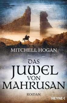 Mitchell Hogan: Das Juwel von Mahrusan, Buch