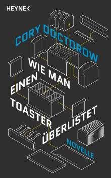 Cory Doctorow: Wie man einen Toaster überlistet, Buch