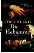 Kerstin Cantz: Die Hebamme, Buch