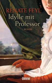 Renate Feyl: Idylle mit Professor, Buch
