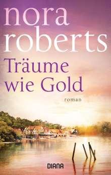 Nora Roberts: Träume wie Gold, Buch