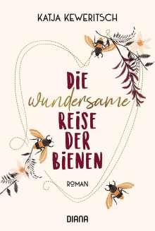 Katja Keweritsch: Die wundersame Reise der Bienen, Buch