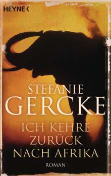 Stefanie Gercke: Ich kehre zurück nach Afrika, Buch