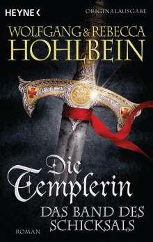 Rebecca Hohlbein: Die Templerin 06 - Das Band des Schicksals, Buch
