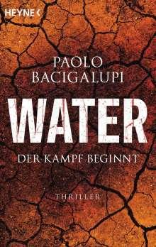Paolo Bacigalupi: Water - Der Kampf beginnt, Buch