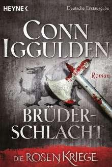 Conn Iggulden: Die Rosenkriege 04 - Brüderschlacht, Buch
