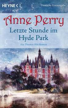Anne Perry: Letzte Stunde im Hyde Park, Buch