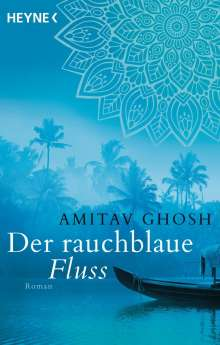 Amitav Ghosh: Der rauchblaue Fluss, Buch