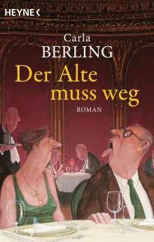 Carla Berling: Der Alte muss weg, Buch