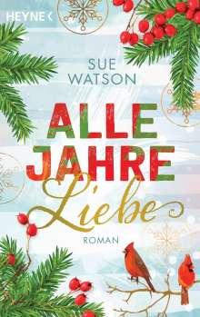 Sue Watson: Alle Jahre Liebe, Buch